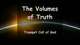 The Volumes of Truth - The Letters from God - Trumpet Call of God