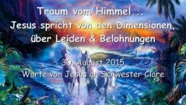 Traum vom Himmel... JESUS SPRICHT ueber himmlische Dimensionen, Leiden & Belohnungen