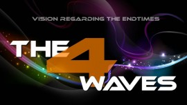 Vision regarding the Endtimes - The four Waves