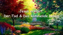 2015-09-18 - Jesus erklaert... Der Tod und das kommende Leben