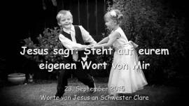 2015-09-23 - JESUS SAGT... Steht auf eurem eigenen Wort von Mir - Botschaft vom 23. September 2015