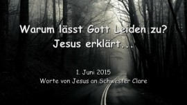 2015-06-01 - Warum laesst Gott Leiden zu - Jesus erklaert