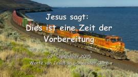 2015-09-29 - Jesus sagt... Dies ist eine Zeit der Vorbereitung
