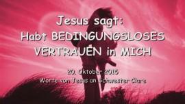 2015-10-20 - Jesus sagt... Habt bedingungsloses Vertrauen in Mich