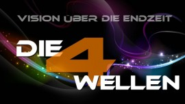 Vision ueber die Endzeit - Die 4 Wellen
