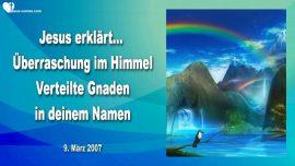 2007-03-09 - Ueberraschung im Himmel-Verteilte Gnaden-Erlebnis mit Jesus im Himmel-Liebesbrief von Jesus