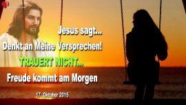 2015-10-17 - Versprechen Gottes-Trauert nicht-Freude kommt am Morgen-Tod-Verlust-Liebesbrief von Jesus Christus