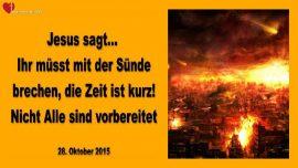 2015-10-28 - Mit der Suende brechen-Die Zeit ist kurz-Unvorbereitet-Sexuelle Suenden-Liebesbrief von Jesus