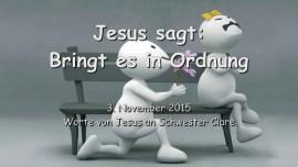 2015-11-03 - JESUS SAGT... Bringt es in Ordnung - Heilung fuer Beziehungen