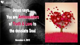 2015-11-04 - Ambassador of Truth-Ambassador of Love-Ambassador of Jesus-Love Letter from Jesus