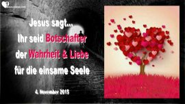 2015-11-04 - Botschafter der Wahrheit-Botschafter der Liebe-Botschafter von Jesus-Liebesbrief von Jesus