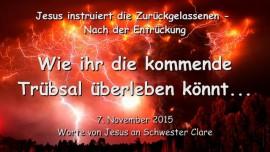 2015-11-07 - Jesus instruiert die Zurueckgelassenen - Nach der Entrueckung - Ueberleben der Truebsalszeit