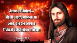 2015-11-07 - Neue Weltordnung-Die Grosse Trubsal durchleben-Instruktionen von Jesus Christus-Liebesbrief