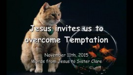 2015-11-11 - Jesus invites us to overcome Temptation