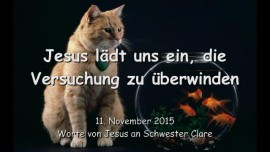 2015-11-11 - Jesus laedt uns ein, die Versuchung zu ueberwinden