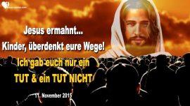 2015-11-11 - Liebe Gottes Kinder-Eigene Wege betrachten-Gebot Verbot Gottes-Liebesbrief von Jesus Christus