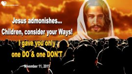 2015-11-11 - Love of God Children-Consider own Ways-Commandment Prohibition-Love Letter from Jesus Christ
