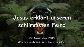 2015-11-22 - JESUS Erklaert unseren schlimmsten Feind