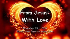 2015-11-23 - FROM JESUS... WITH LOVE