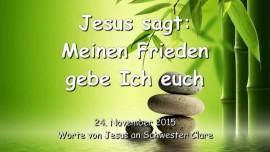 2015-11-24 - Jesus sagt - Meinen Frieden gebe Ich euch