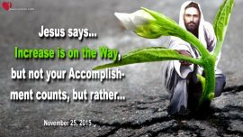 2015-11-25 - Increase-Accomplishment-Virtue-Worship-Gratefulness-Love Letter from Jesus Christ