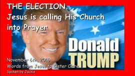2016-11-06-the-election_jesus-is-calling-his-church-into-prayer