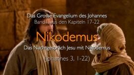 Das Nachtgespraech von JESUS mit Nikodemus - Grosses Johannes Evangelium Band 1 - Jakob Lorber