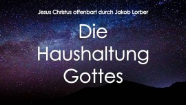 Die HAUSHALTUNG GOTTES-offenbart an Jakob Lorber