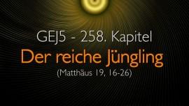 JESUS OFFENBART der reiche Juengling aus dem Grossen Johannes Evangelium an Jakob Lorber