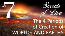 JESUS reveals SECRETS of LIFE - 7. The 4 Periods of Creation