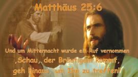 Matthaeus 25:6... Und um Mitternacht wurde ein Ruf vernommen... 'Schau der Bräutigam kommt, geh hinaus um Ihn zu treffen!' - Trompete Gottes