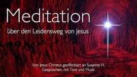 Meditation ueber den Leidensweg Jesu - Stationen des Kreuzes