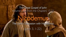 The Lords discussion with Nicodemus - The Great Gospel of John Volume 1 - Jakob Lorber