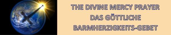 The divine Mercy Prayer - Das Goettliche Barmherzigkeits Gebet