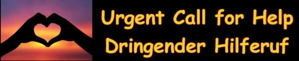 Urgent Call for Help - Dringender Hilferuf