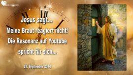 2014-09-28 - Meine Braut reagiert nicht-Resonanz auf Youtube-Braut Christi-Liebesbrief von Jesus