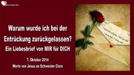2014-10-07 - Warum wurde ich bei der Entrueckung zurueckgelassen-Liebesbrief von Jesus an die Zurueckgelassenen