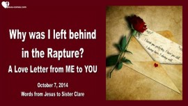 2014-10-07 - Why was I Left Behind in the Rapture-Loveletter from Jesus to you