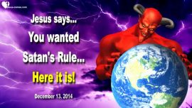2014-12-13 - Hell on Earth-Satans Rule-New World Order-Mark of the Beast-Love Letter from Jesus