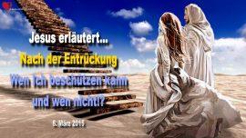 2015-03-06 - Schutz Gottes Trübsalszeit Wen Ich beschutzen kann nach der Entruckung-Liebesbrief von Jesus