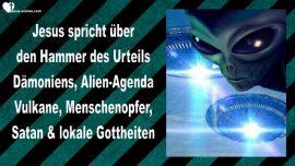 2015-03-08 - Der Hammer des Urteils-Daemoniens-Alien Agenda-Vulkane-Menschenopfer-Satan-Liebesbrief von Jesus