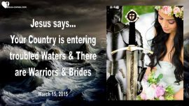 2015-03-15 - Troubled Waters-America-There are Warriors and Brides-Love Letter from Jesus