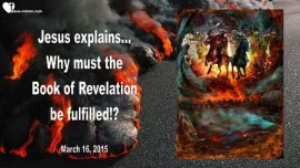 2015-03-16 - Why must the Book of Revelation be fulfilled-Prophecies Revelation John-Love Letter from Jesus