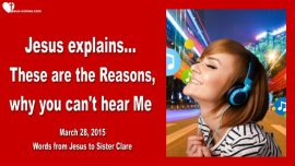 2015-03-28 - Jesus explains-How can I hear God-Why can I not hear God-Love Letter from Jesus