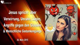 2015-03-30 - Verwirrung-Unruhe-Panik-Angst-Luegen-Angriffe gegen den Glauben-Liebesbrief von Jesus