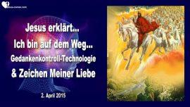 2015-04-02 - Jesus ist auf dem Weg-Gedankenkontrolle Technologie-Liebeszeichen-Liebesbrief von Jesus