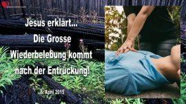 2015-04-06 - Die Grosse Wiederbelebung kommt nach der Entrueckung-Liebesbrief von Jesus