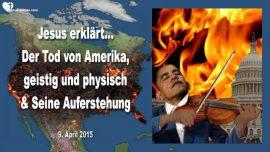 2015-04-09 - Tod von Amerika-Geistig und Physisch-Auferstehung von Amerika-Barack Obama-Liebesbrief von Jesus