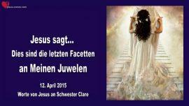 2015-04-12 - Tests-Die letzten Facetten an Meinen Juwelen-Juwel-Edelstein-Braut Christi-Liebesbrief von Jesus