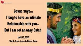 2015-04-13 - Intimate Relationship with Jesus-Invitation from Jesus-No easy Catch-Love Letter from Jesus